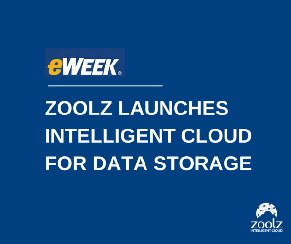 eWEEK features Zoolz Intelligent Cloud on their website